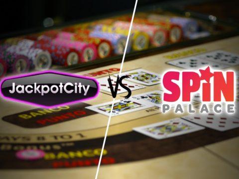 Jackpot City vs Spin Palace